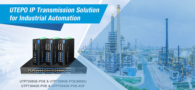 UTEPO IP Transmission Solution for Industrial Automation
