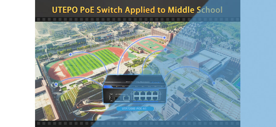 UTEPO PoE Switch Applied to Middle School