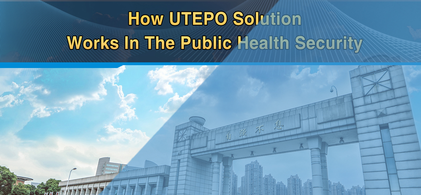 How UTEPO Solution Works In The Public Health Security