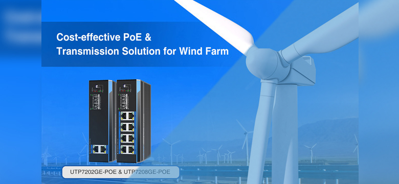 Cost-effective PoE & Transmission Solution for Wind Farm